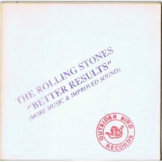 ROLLING STONES Better Results (More Music & Improved Sound) (Outsider Bird Records OBR 305 CD 023) Japan 1994 CD