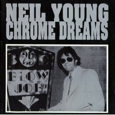 NEIL YOUNG Chrome Dreams (Not On Label (Neil Young) – 17088-02) Italy 1992 CD