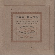 BAND, THE Across The Great Divide (Selections from the 3 CD Box-set (Capitol DPRO-79800) USA 1994 PROMO only CD
