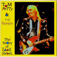 TOM PETTY AND THE HEARTBREAKERS The Story Of Eddie Rebel (Kiss No.4) Luxembourg 1991 2CDs