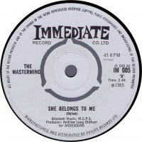MASTERMIND She Belongs To Me (Immediate 005) UK 1965 45