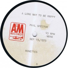 "RONETTES A Long Way To Be Happy / Run Run Away (A&M acetate) USA one of a kind 10"" original acetate (Phil Spector)"
