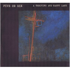FIVE OR SIX A Thriving And Happy Land (Frizz Bee 2) Holland 1982 LP