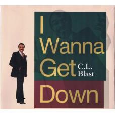 C.L. BLAST I Wanna Get Down (Timeless TLLP 4.000407) Germany 1987 LP