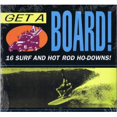 Various GET A BOARD! (16 Surf and Hot Rod Ho-Downs!) (Satan 1007) USA 1993 mono compilation LP