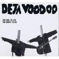 DEJA VOODOO Too Cool To Live Too Smart To Die (Midnight MIR LP 112) France 1985 Mini-LP