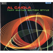 AL CAIOLA Tuff Guitar British Style (United Artists ULP 1133 ) UK 1965 mono LP