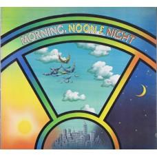 MORNING, NOON AND NIGHT Morning, Noon & Night (Roadshow RSLA-726-G) US 1977 LP