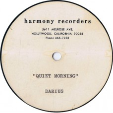 "DARIUS Quiet Morning / Warm / Don't You Get The Feeling (Harmony Recorders no#) USA 10"" Acetate"
