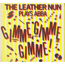 """LEATHER NUN Gimme Gimme Gimme (A Man After Midnight) 