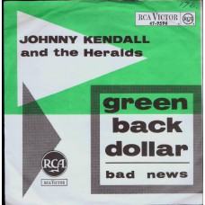 JOHNNY KENDALL AND THE HERALDS Green Back Dollar (RCA 47-9596) Holland 1965 PS 45