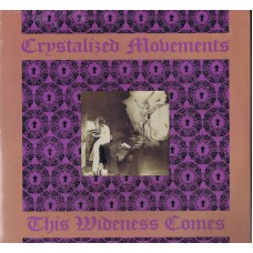 CRYSTALIZED MOVEMENTS This Wideness Comes (No.6) USA 1990 LP