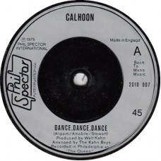(Phil Spector Int. 2010007) CALHOON Dance Dance Dance UK 1975 45