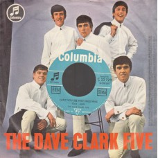 DAVE CLARK FIVE Can't You See That's She's Mine (Columbia) Germany PS 45