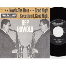 BEP ROWOLD Now Is The Hour (Artone) Holland 1962 PS 45