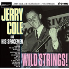 JERRY COLE AND HIS SPACEMEN Wild Strings (BeatRocket) USA Re. LP