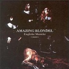 AMAZING BLONDEL - Englishe Musicke (Edsel CD)
