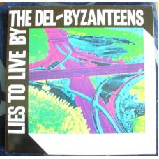 DEL-BYZANTEENS Lies To Live By (Jim Jarmusch) LP