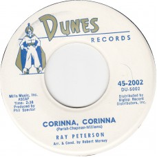 RAY PETERSON Corinna Corinna / Be My Girl (DUNES 2002) USA 1960 45