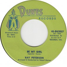 RAY PETERSON Be My Girl / I Forget What I Was Like (DUNES 2027) USA 1963 45
