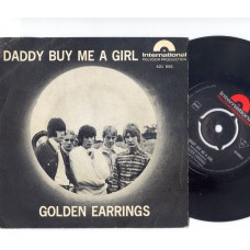 GOLDEN EARRINGS Daddy Buy Me A Girl / What You Gonna Tell (Polydor International 421050) Holland PS 45