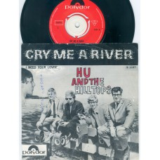 HU AND THE HILLTOPS Cry Me A River / I Need Your Lovin' (Polydor 1197) Holland  1966 PS 45