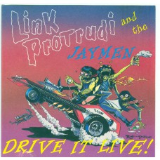 LINK PROTRUDI AND THE JAYMEN Drive It Live (Skyclad 86) USA 1992 CD