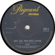 SMOKE, THE Ride Ride Ride (Dick Turpin) (Pageant) UK 1971 45