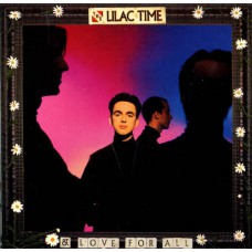 LILAC TIME & Love For All (Fontana) UK CD