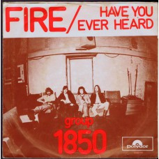 GROUP 1850 Fire (Polydor) Holland 1971 PS 45